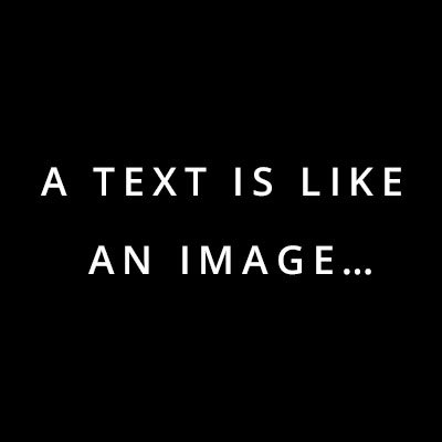 text is like an image